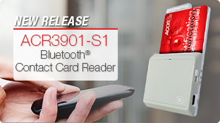 New Release: ACR3901U-S1  Secure Bluetooth® Contact Card Reader